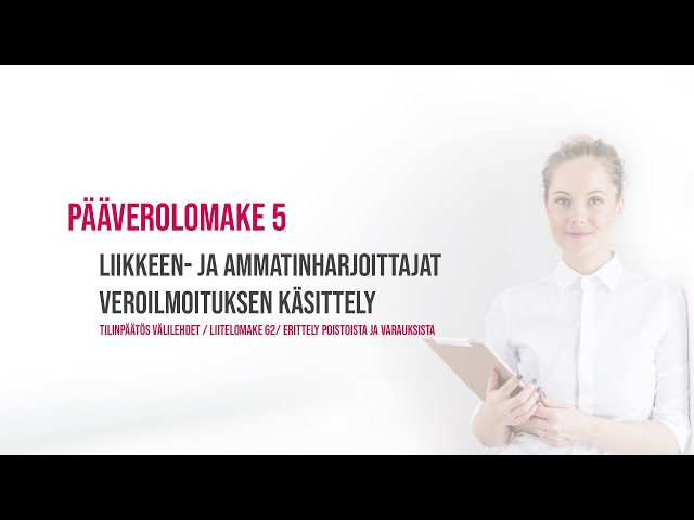 Pääverolomake 5 / Liikkeen- ja ammatinharjoittajat Veroilmoituksen käsittely
