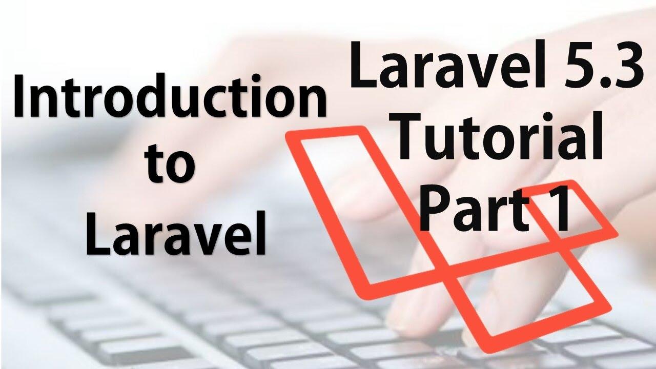 Laravel 5 3 Hindi Beginner Tutorials Part 1 Introduction Youtube