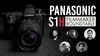 Panasonic S1H Filmmaker Roundtable