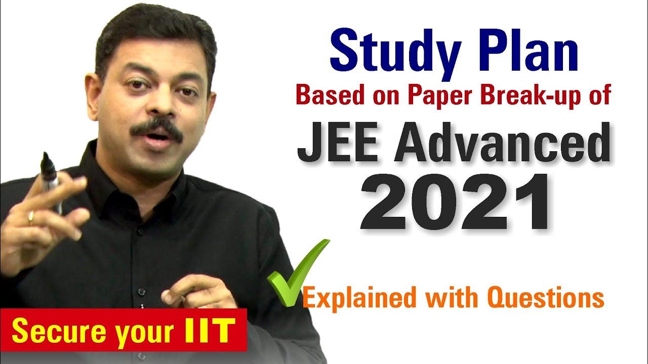 JEE Advanced 2021 Paper Break-up based STUDY PLAN !!!