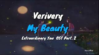 Lirik Lagu Verivery – My Beauty Extraordinary You  OST Part. 2 [ROM + INDO] Terjemahan lagu