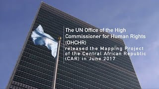 UN human rights report maps 13 years of violence and impunity in the Central African Republic