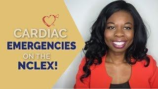 Cardiac Emergencies On The NCLEX!