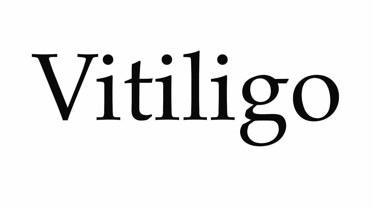 How to Pronounce Vitiligo