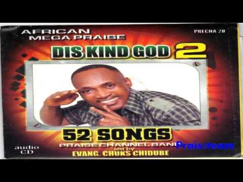 Nigerian Gospel Music 2016 - Dis kind God 2 - Chuks Chidube