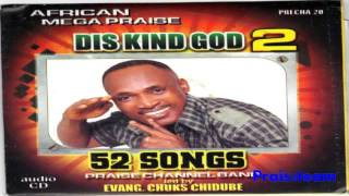 Nigerian Gospel Music 2016 - Dis kind God 2 - Chuks Chidube