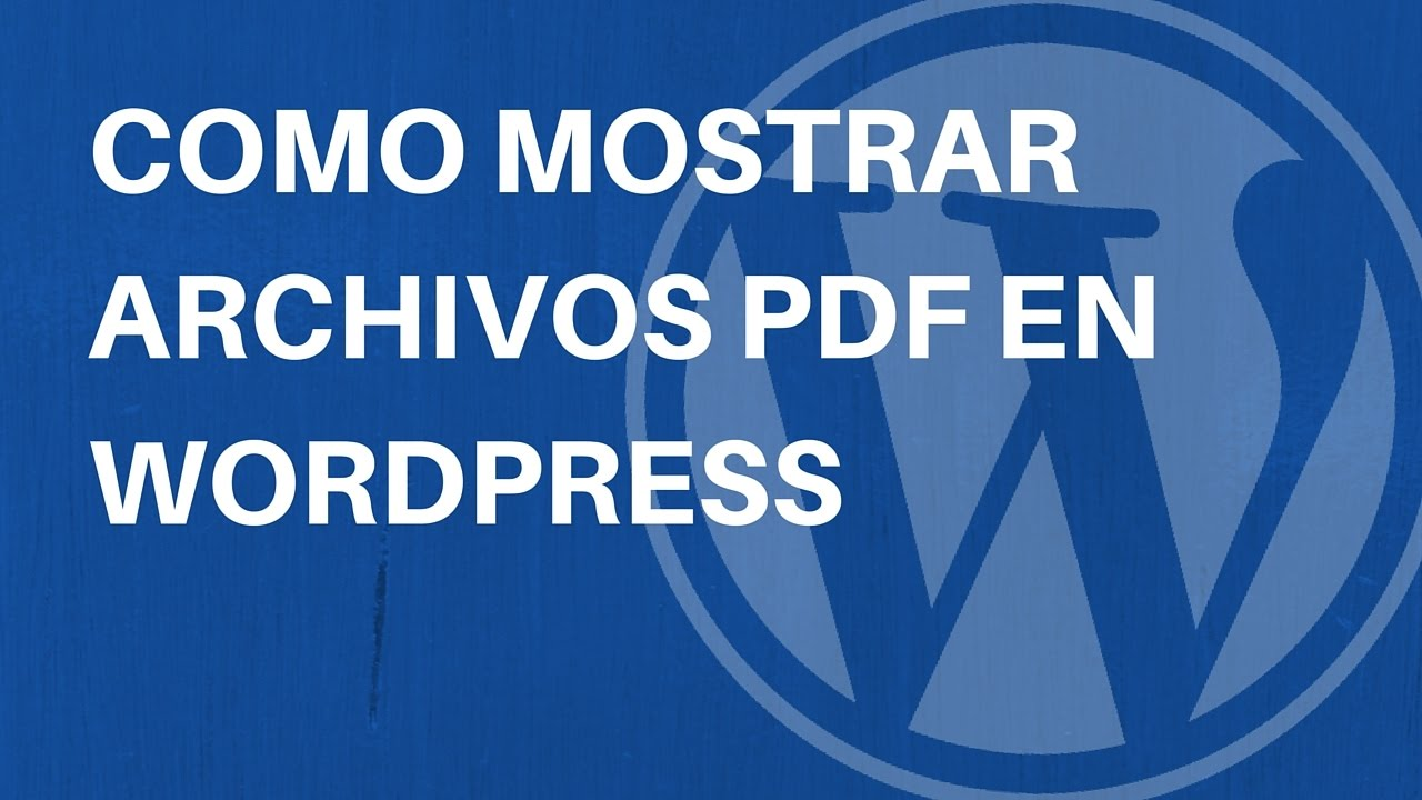 Tutorial WordPress: Como mostrar archivos PDF en WordPress