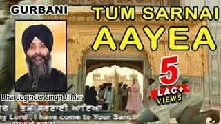 Tum Sharnai Aaya Thakur   Best Shabad Gurbani by Bhai Joginder Singh Ji Riar- Gurbani Kirtan