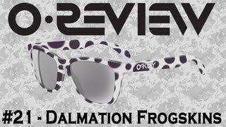 Oakley Reviews Episode 21: Dalmatian Frogskins