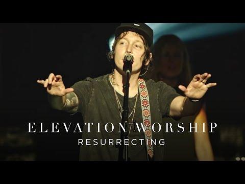 Resurrecting | Live | Elevation Worship