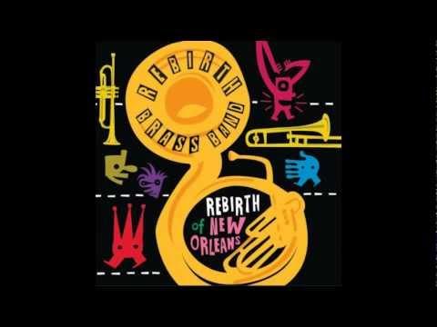 ReBirth Brass Band - Let's Go Get 'Em