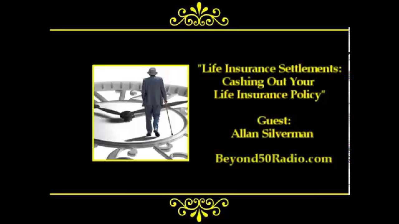 Life Insurance Settlements: Cashing Out Your Life Insurance Policy - YouTube