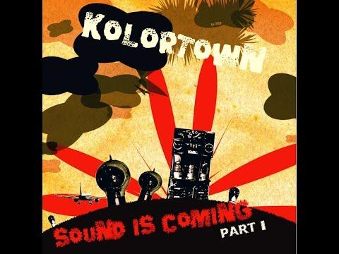 Kolortown - Sound Is Coming, Vol. 1 (Kyoto Inc.) [Full Album]