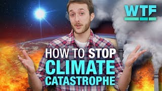 How to stop climate catastrophe | What the Future