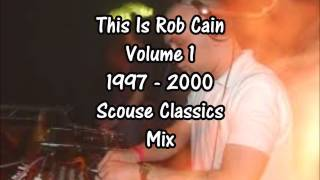 This is Rob Cain Volume 1 1997 - 2000 Scouse Classics Mix