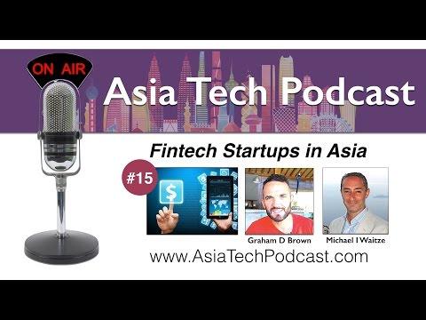 ATP 15 | Fintech Startups in Asia | AsiaTechPodcast.com