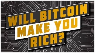 Will Bitcoin Make You Rich?