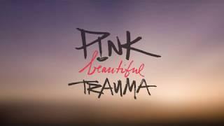 Beautiful Trauma - Pink (Lyrics)
