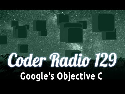 Google's Objective C | Coder Radio 129