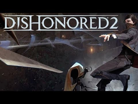 Dishonored 2 Playthrough Part 4 Interactive Livestreamer And Chatroom