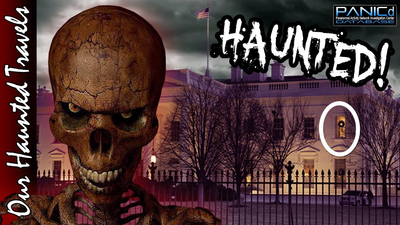 The Haunting of the White House - Paranormal History by: PANICd Paranormal History