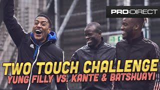 TWO TOUCH CHALLENGE FT YUNG FILLY KANTE & BATSHUAYI
