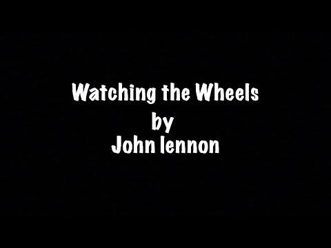 Watching the Wheels Lyric video John Lennon 1980