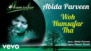Woh Humsafar Tha - Humsafar | Abida Parveen | Official Audio Song
