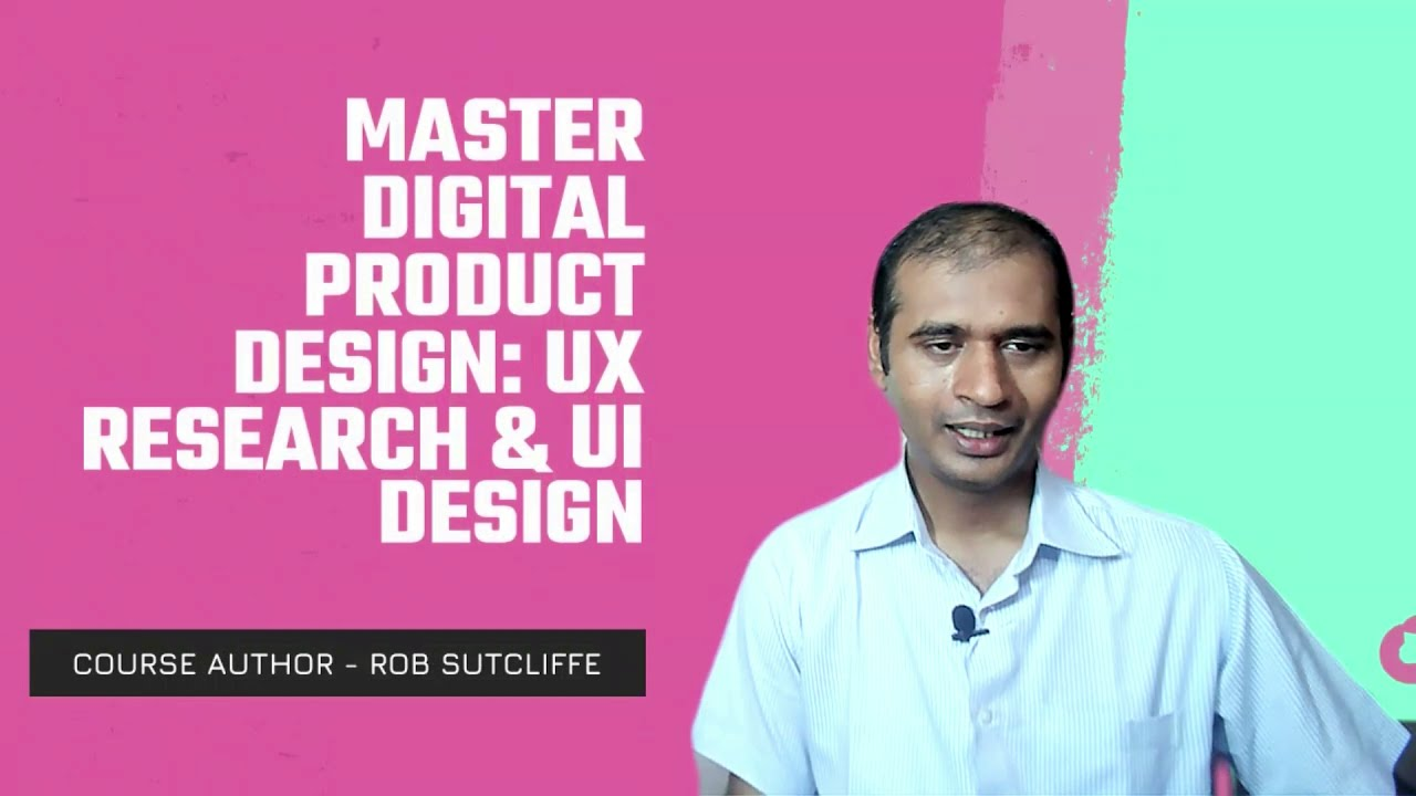 video Digital Product Design course: UX Research & UI Design by Rob Sutcliffe