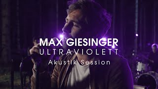 Max Giesinger - Ultraviolett (Akustik Session)