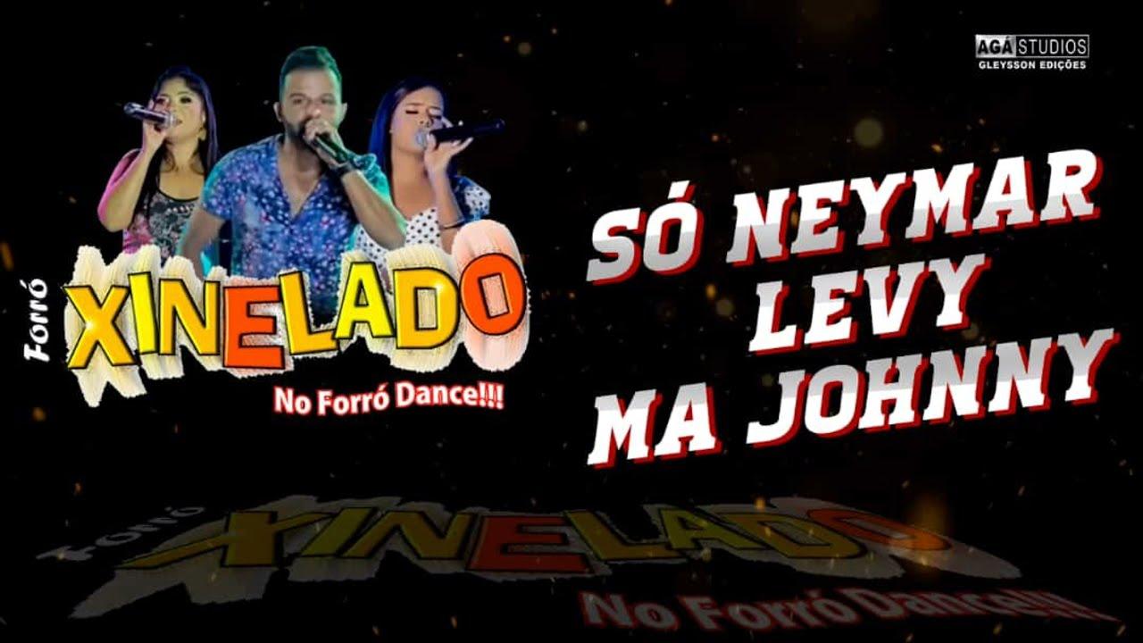 XINELADO (2021) - só Neymar Levy MA johnny ( internacional)