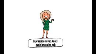 """Expressions """"Avoir beau + infinif"""" avec Anaïs"""