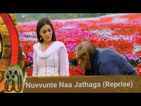 Nu unte naa jathaga(reprise)