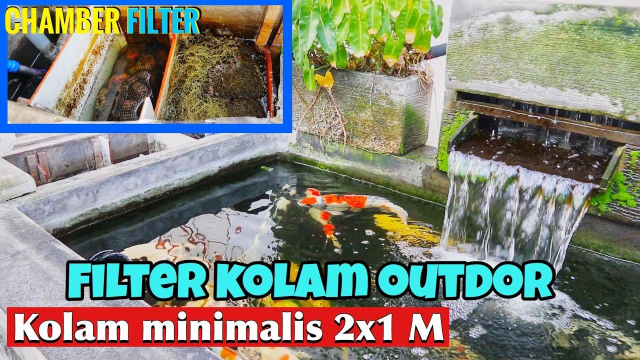 Filter Kolam Koi Minimalis 2x1 Meter Outdoor Sederhana Jernih Dan Simpel Youtube