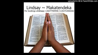 Lindsay ~ Makatendeka (Official Audio November 2018) Remember to press the subscribe button. Thank y