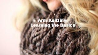 DIY: Arm Knitting  - Learning The Basics (Hand Knitting) Thumbnail
