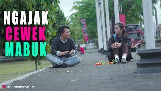 Video GILA !! NGAJAK CEWEK MABUK - PRANK INDONESIA download MP3, 3GP, MP4, WEBM, AVI, FLV Oktober 2017