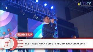 Jaz - Kasmaran ( Live Perform PARADIGM 2019 )