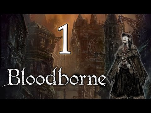 Let's Play Bloodborne - Part 1 - The Hunter with Blue Skin and Pink Hair