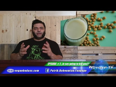 Is soy really going to kill you? (WDYGYP-TV E#2)