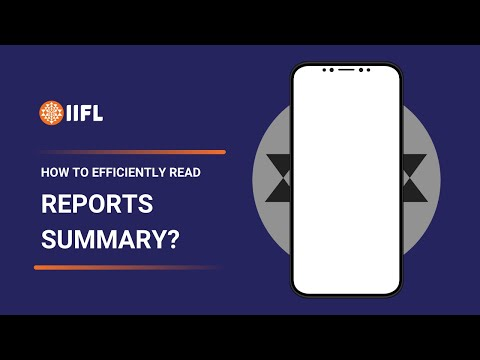How To Efficiently Read Reports Summary: IIFL Markets Mobile App Demo