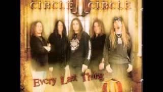 Circle II Circle - Every Last Thing