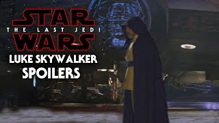 Star Wars The Last Jedi Spoilers Of Luke Skywalker! Exciting News