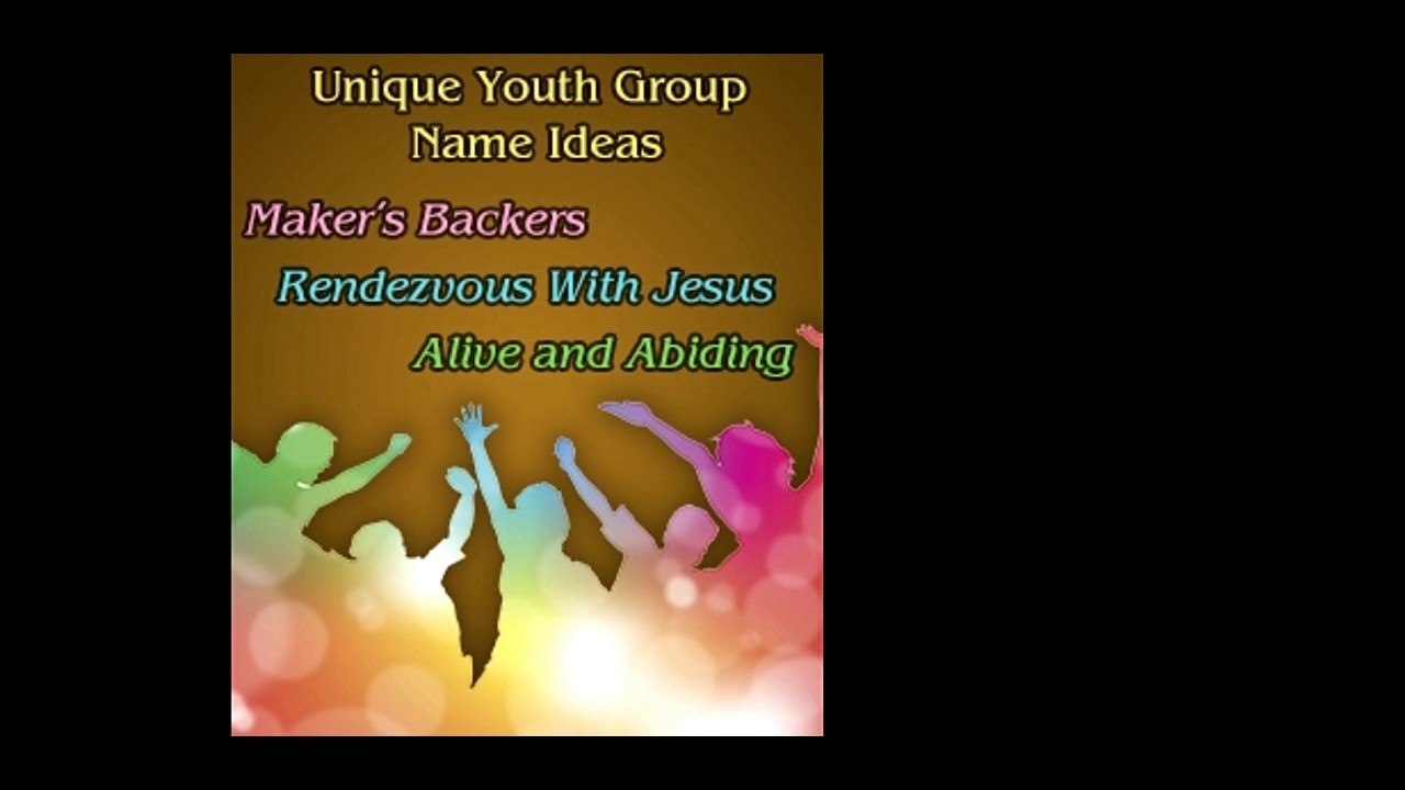 41 Crazily Creative Name Suggestions for Your Youth Group