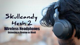 Skullcandy Hesh 2 Wireless Headphones Unboxing amp Review in Hindi