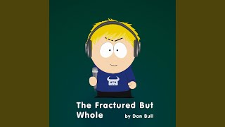 The Fractured But Whole (South Park Rap)