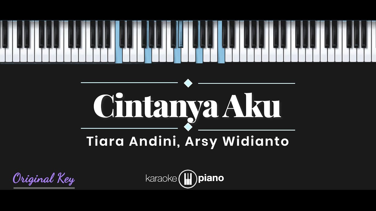 Cintanya Aku  - Tiara Andini, Arsy Widianto (KARAOKE PIANO)