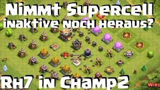 [399] Nimmt Supercell inaktive noch heraus Rh7 in Champ Clash of Clans deutsch COC