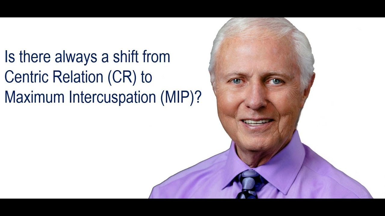 ask gordon is there always a shift from centric relation cr to maximum intercuspation mip
