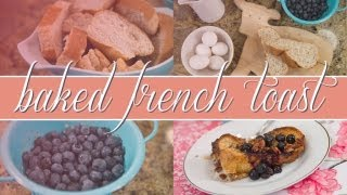 How To Make Baked French Toast